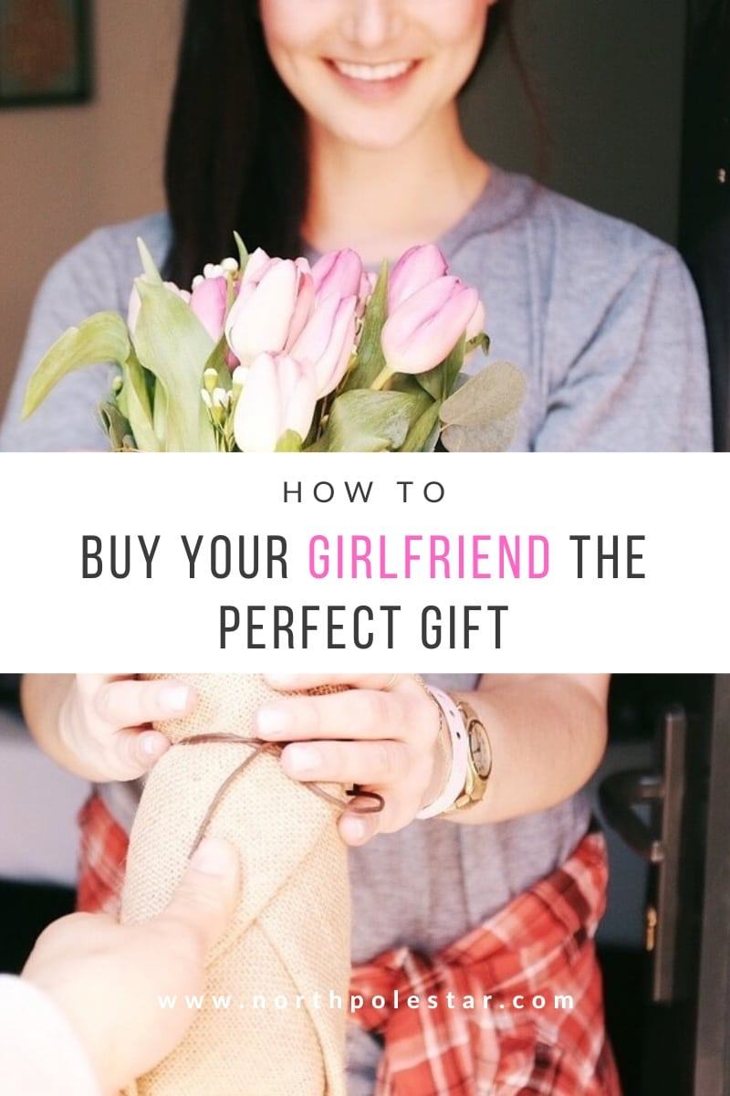 How to buy your girlfriend the perfect gift-www.northpolestar.com-Gift Ideas