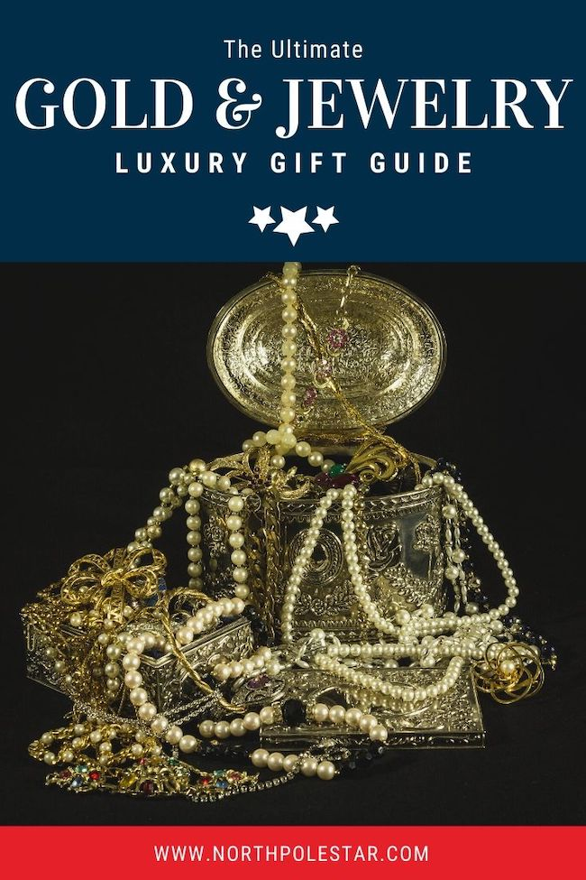 The Ultimate Luxury Gift Guide - Gold & Jewelry | www.northpolestar.com