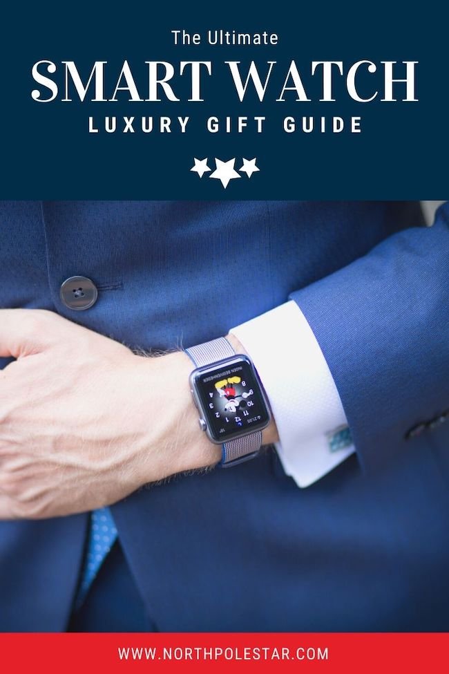 The Ultimate Luxury Gift Guide - Smart Watch | www.northpolestar.com
