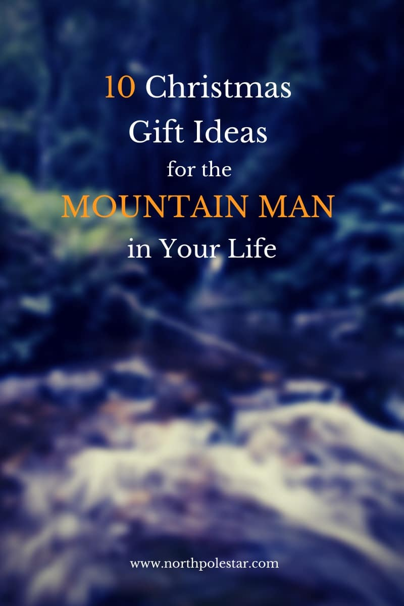 10 Christmas Gift Ideas for the Mountain Man in Your Life