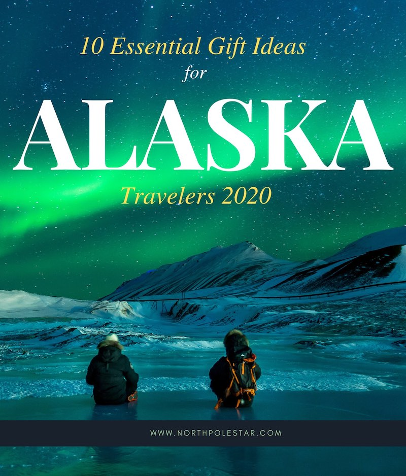 10 Essential Gift Ideas for Alaska travelers 2020 | www.northpolestar.com