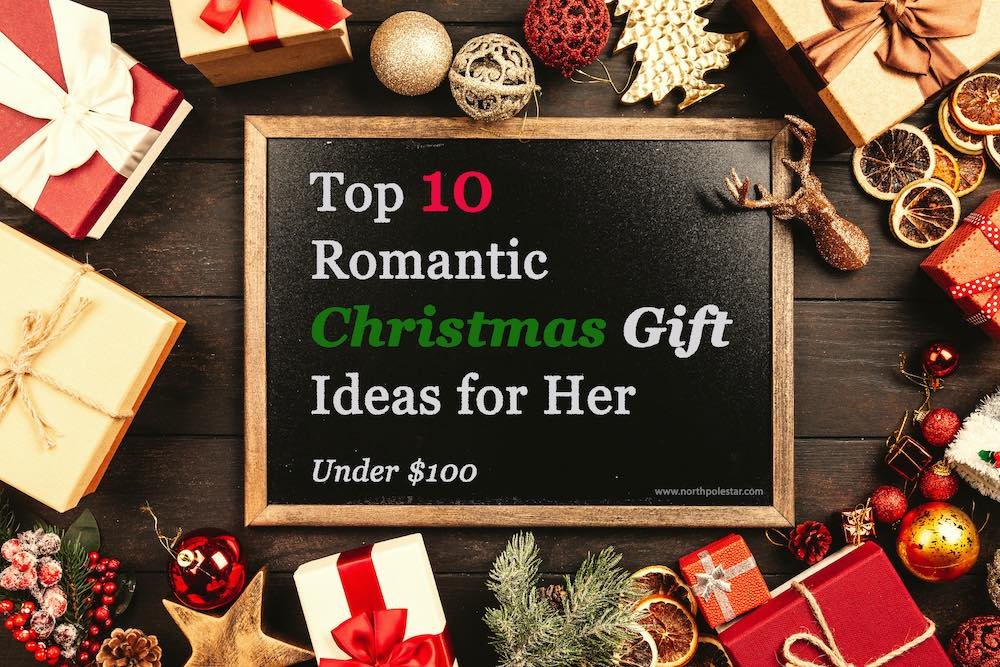 Top 10 Romantic Christmas Gifts for Her | www.northpolestar.com