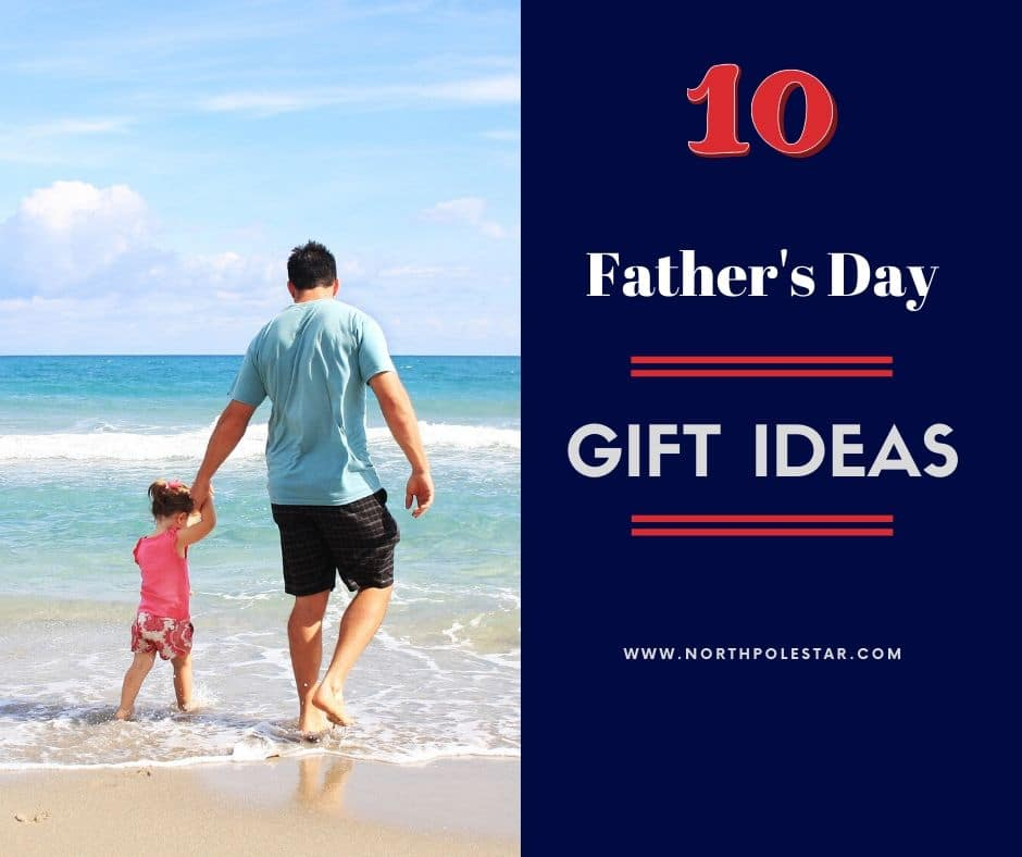 10 Perfect Father's Day Gift Ideas for Cool Dads | www.northpolestar.com