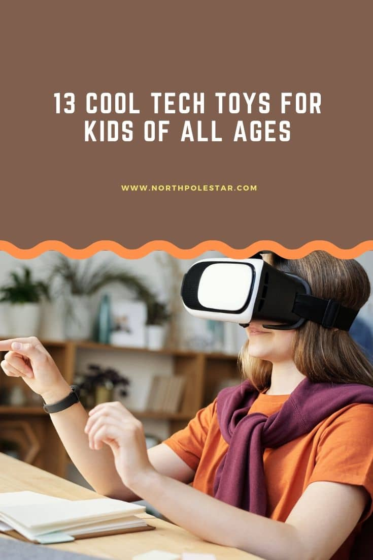 13 Cool Tech Toys for kids of All Ages | www.northpolestar.com